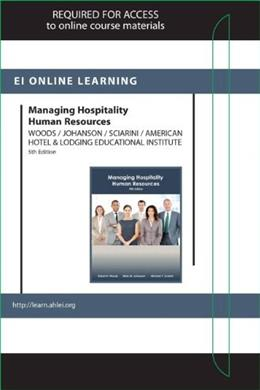 Managing Hospitality Human Resources, by Woods, 5th Edition,  Online Component Access Code Only 5 PKG 9780133365351