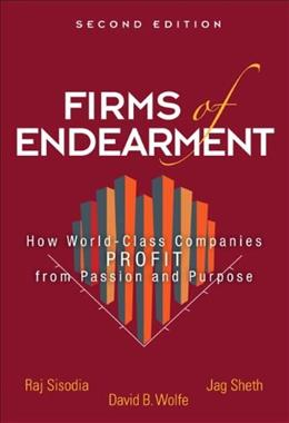 Firms of Endearment: How World-Class Companies Profit from Passion and Purpose, by Sheth, 2nd Edition 9780133382594