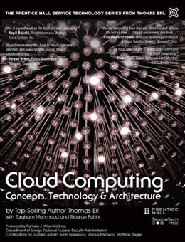 Cloud Computing: Concepts, Technology and Architecture, by Erl 9780133387520