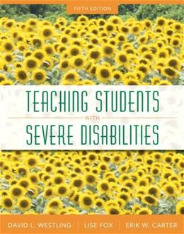 Teaching Students with Severe Disabilities, by Westling, 5th Edition 5 PKG 9780133388084