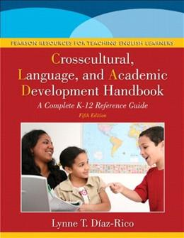 Crosscultural, Language, and Academic Development Handbook: A Complete K-12 Reference Guide, by Diaz-Rico, 5th Edition 5 PKG 9780133388442