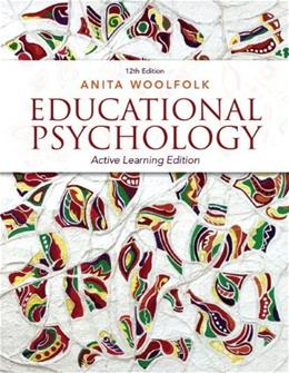 Educational Psychology, by Wollfolk, 12th Active Learning Edition 12 PKG 9780133389128
