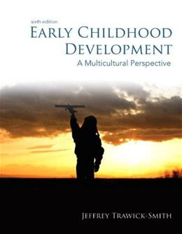 Early Childhood Development: A Multicultural Perspective, by Trawick-Smith, 6th Edition 9780133389241
