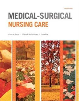 Medical-Surgical Nursing Care, by Burke, 4th Edition 9780133389784