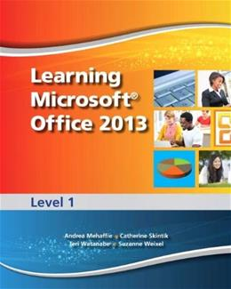 Learning Microsoft Office 2013: Level 1 9780133390414