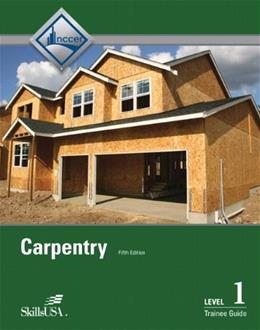 Carpentry, by NCCER, 5th Edition, Level 1, Trainee Guide 9780133402377