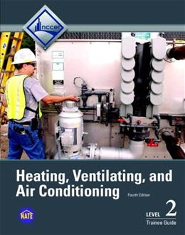 HVAC Level 2 Trainee Guide, by NCCER, 4th Edition 9780133404272
