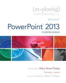 Exploring Microsoft PowerPoint 2013, by Poatsy, Comprehensive PKG 9780133406443