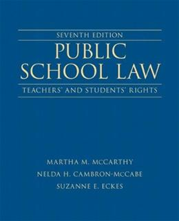 Public School Law: Teachers and Students Rights, by McCarthy, 7th Edition 7 PKG 9780133411072