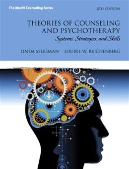 Theories of Counseling and Psychotherapy: Systems, Strategies, and Skills, by Seligman, 4th Edition 4 PKG 9780133411102