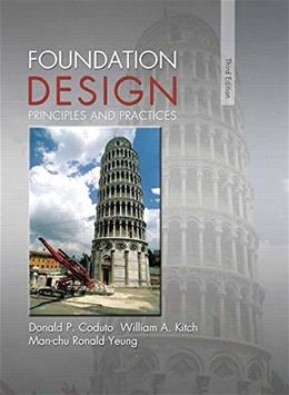 Foundation Design: Principles and Practices (3rd Edition) 9780133411898