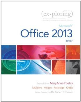 Exploring: Microsoft Office 2013, by Poatsy, Brief Edition PKG 9780133412130