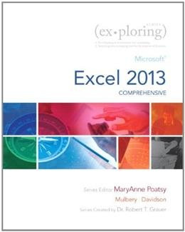 Exploring: Microsoft Excel 2013, Comprehensive (Exploring for Office 2013) PKG 9780133412185
