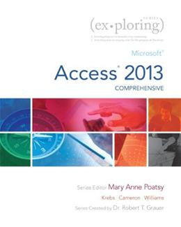 Exploring Microsoft Access 2013, by Poatsy, Comprehensive PKG 9780133412208