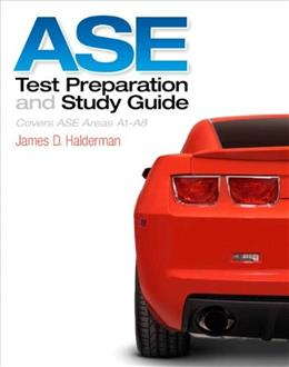ASE: Covers ASE Areas A1-A8, by Halderman, Test Preparation and Study Guide 9780133414950