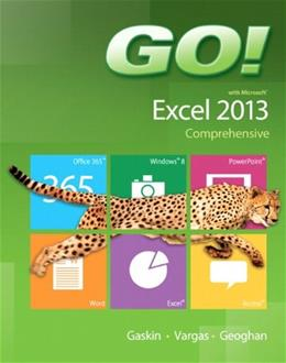 GO! with Microsoft Excel 2013 Comprehensive PKG 9780133417333
