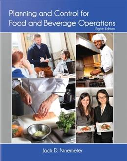 Planning and Control for Food and Beverage Operations with Answer Sheet (AHLEI) (8th Edition) (AHLEI - Food and Beverage) 9780133418972