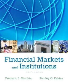 Financial Markets and Institutions, by Mishkin, 8th Edition 9780133423624