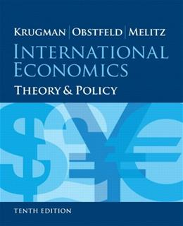 International Economics: Theory and Policy (10th Edition) (Pearson Series in Economics) 9780133423648
