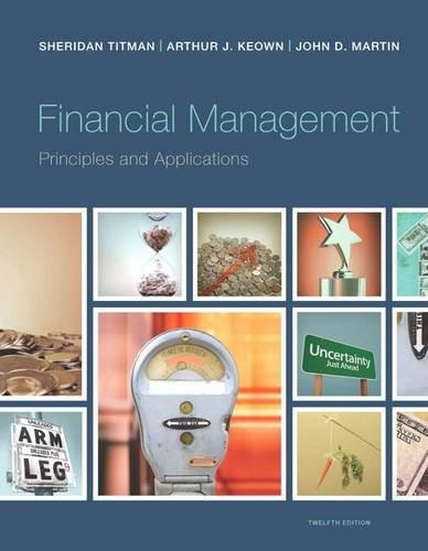 Financial Management: Principles and Applications (12th Edition) (Pearson Series in Finance) 9780133423822