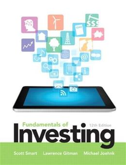 Fundamentals of Investing, by Smart, 12th Edition 12 PKG 9780133423945