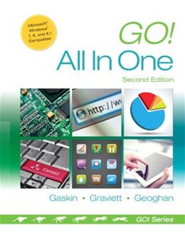 Go! All in One: Computer Concepts and Applications (2nd Edition) (GO! for Office 2013) 2 PKG 9780133427295