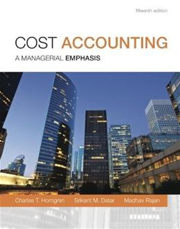 Cost Accounting, by Horngren, 15th Student Value Edition 9780133428858