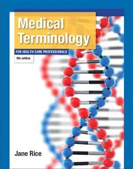 Medical Terminology for Health Care Professionals (8th Edition) (Rice, Medical Terminology) 9780133429541