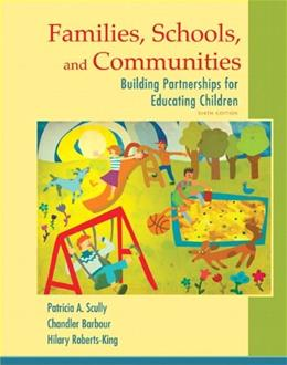 Families, Schools, and Communities: Building Partnerships for Educating Children, by Scully, 6th Edition 9780133441277