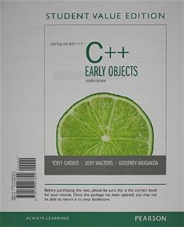 Starting Out with C++: Early Objects, by Gaddis, 8th Student Value Edition 8 PKG 9780133441833