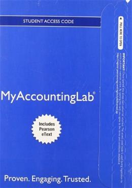 MyAccountingLab with Pearson eText for Managerial Accounting, by Braun, 4th Edition, Access Code Only 4 PKG 9780133451481