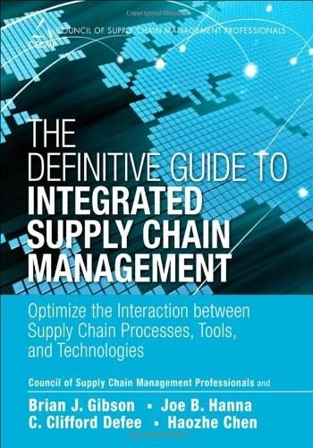 Definitive Guide to Integrated Supply Chain Management, by Gibbon 9780133453928