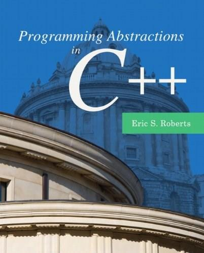 Programming Abstractions in C++, by Roberts PKG 9780133454840