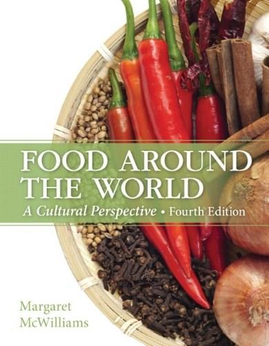 Food Around the World: A Cultural Perspective (4th Edition) 9780133457988