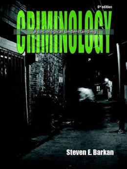 Criminology: A Sociological Understanding (6th Edition) 9780133458992