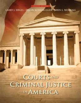 Courts and Criminal Justice in America (2nd Edition) 9780133459999