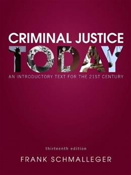 Criminal Justice Today: An Introductory Text for the 21st Century (13th Edition) 9780133460049