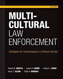 Multicultural Law Enforcement: Strategies for Peacekeeping in a Diverse Society (6th Edition) 9780133483307