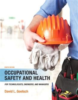 Occupational Safety and Health for Technologists, Engineers, and Managers (8th Edition) 9780133484175