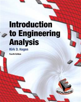 Introduction to Engineering Analysis (4th Edition) 9780133485080