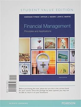 Financial Management: Principles and Applications, by Titman, 12th Student Value Edition 12 PKG 9780133485561