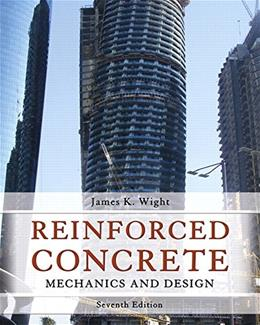 Reinforced Concrete: Mechanics and Design (7th Edition) 7 PKG 9780133485967