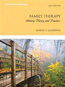 Family Therapy: History, Theory, and Practice (6th Edition) 9780133488906