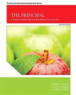 The Principal: Creative Leadership for Excellence in Schools (8th Edition) 9780133488999
