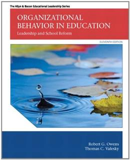 Organizational Behavior in Education: Leadership and School Reform, by Owens, 11th Edition 9780133489033