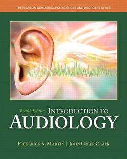Introduction to Audiology (12th Edition) (Allyn & Bacon Communication Sciences and Disorders) 9780133491463