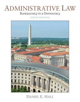 Administrative Law: Bureaucracy in a Democracy (6th Edition) 9780133493870