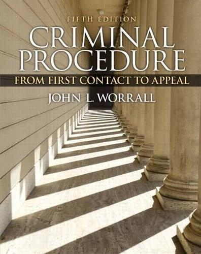 Criminal Procedure: From First Contact to Appeal (5th Edition) 9780133494952