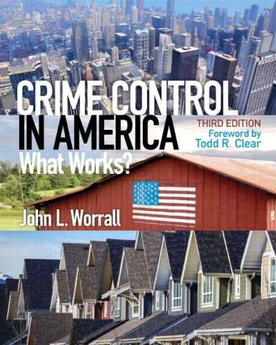 Crime Control in America: What Works? (3rd Edition) 9780133495485