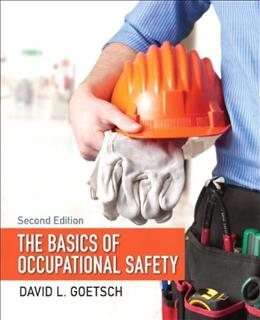 Basics of Occupational Safety, by Goetsch, 2nd Edition 9780133496079
